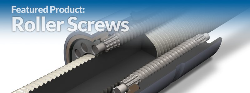 Find Out Why a Roller Screw Might Be Practical for You