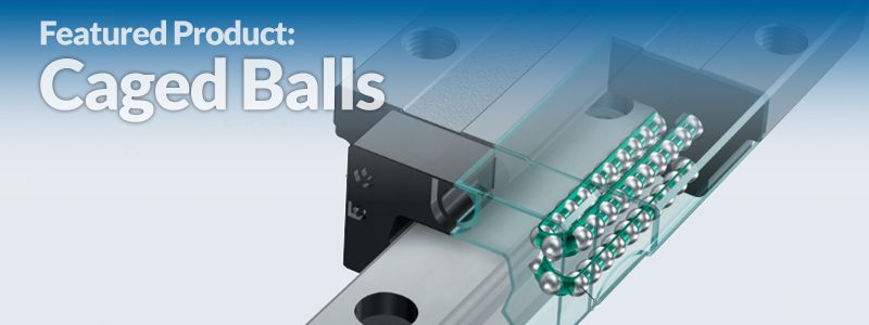 Caged Balls Boost Lifetime, Reduce Noise