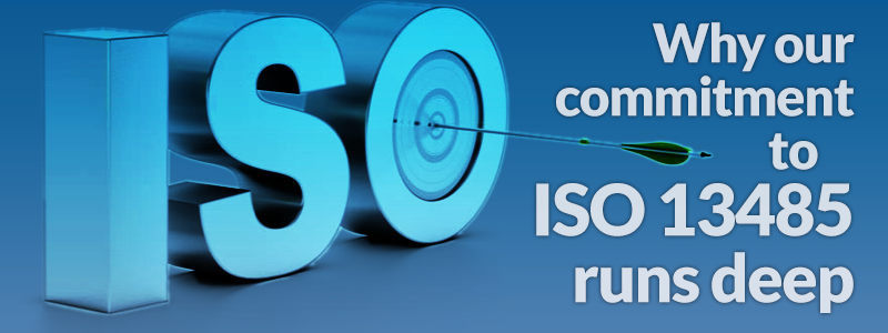 Why our commitment to ISO 13485 runs deep