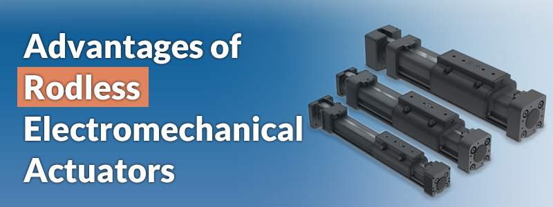 Advantages of Rodless Electromechanical Actuators
